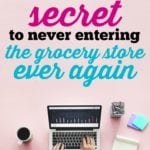 The Busy Working Mom's Secret to Never Entering the Grocery Store Ever Again