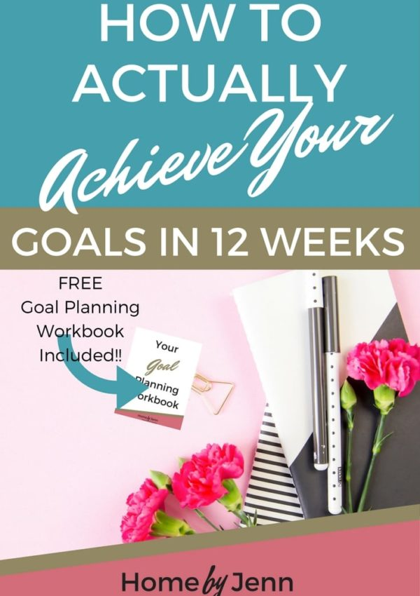 How To Actually Achieve Your Goals In 12 Weeks