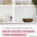 5 Things You Need To Do The Night Before To Make Your Mornings Easier