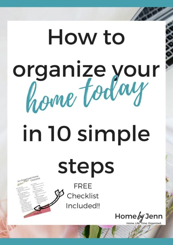 How To Organize Your Home Today In 10 Simple Steps