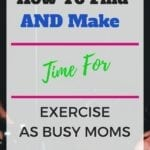 How to Find AND Make Time for Exercise