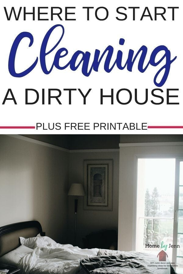 Learn where to start cleaning a dirty house. Don't feel overwhelmed, let me help guide you how to tackle your home, easily!  #cleanhome #wheretostartcleaning #dirtyhousetips via @homebyjenn