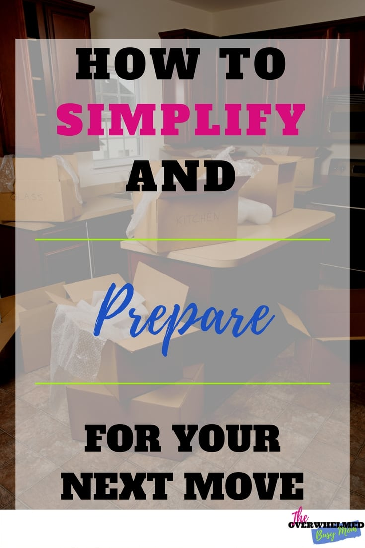 In this post, you will learn how to simplify and prepare for your next move. If you feel overwhelmed with the moving process then you need to read this post. Included is a free checklist to help you simplify your next move!
