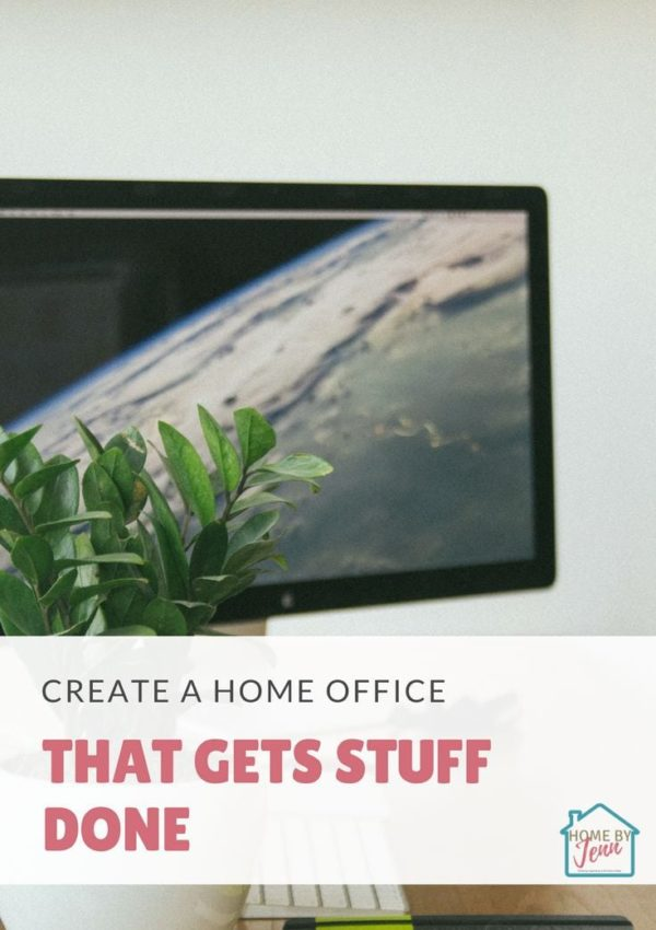 Create A Home Office That Gets Stuff Done