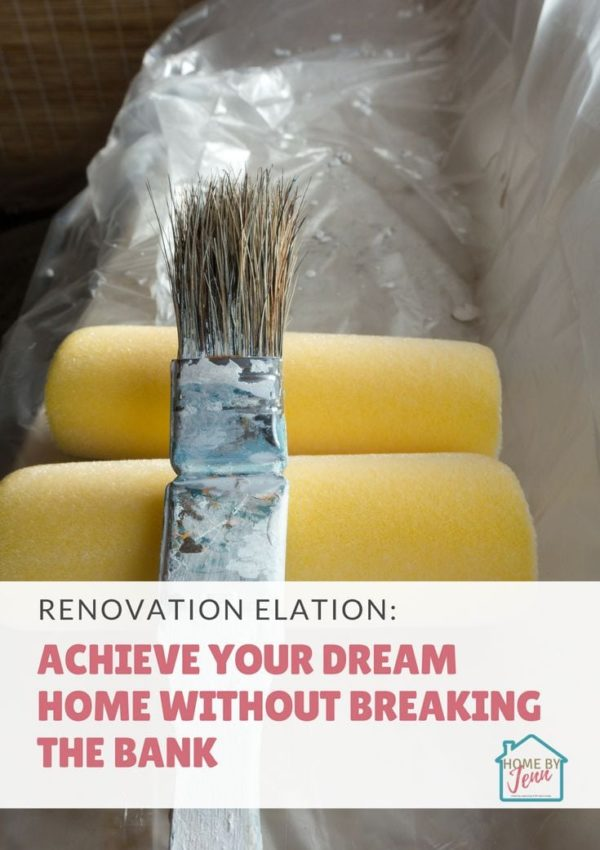 Renovation Elation: Achieve Your Dream Home Without Breaking The Bank