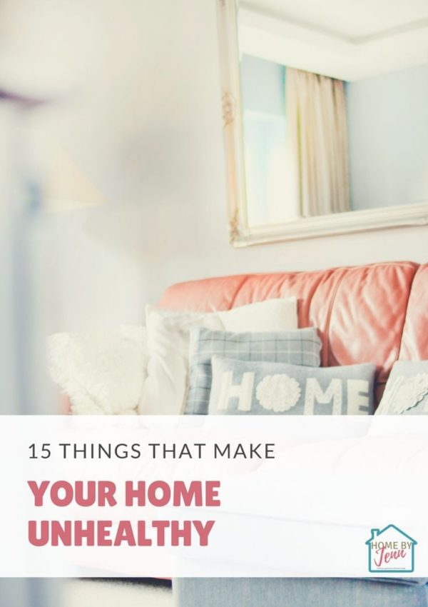 15 Things That Make Your Home Unhealthy