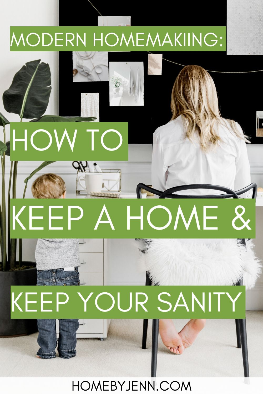 Modern Homemaking: How To Keep A Home Easily - Home by Jenn