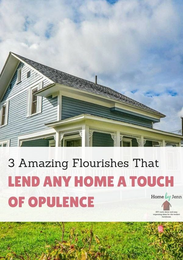 3 Amazing Flourishes That Lend Any Home A Touch Of Opulence