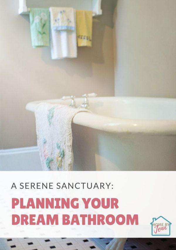 A Serene Sanctuary: Planning Your Dream Bathroom