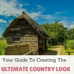 Your Guide To Creating The Ultimate Country Look At Home