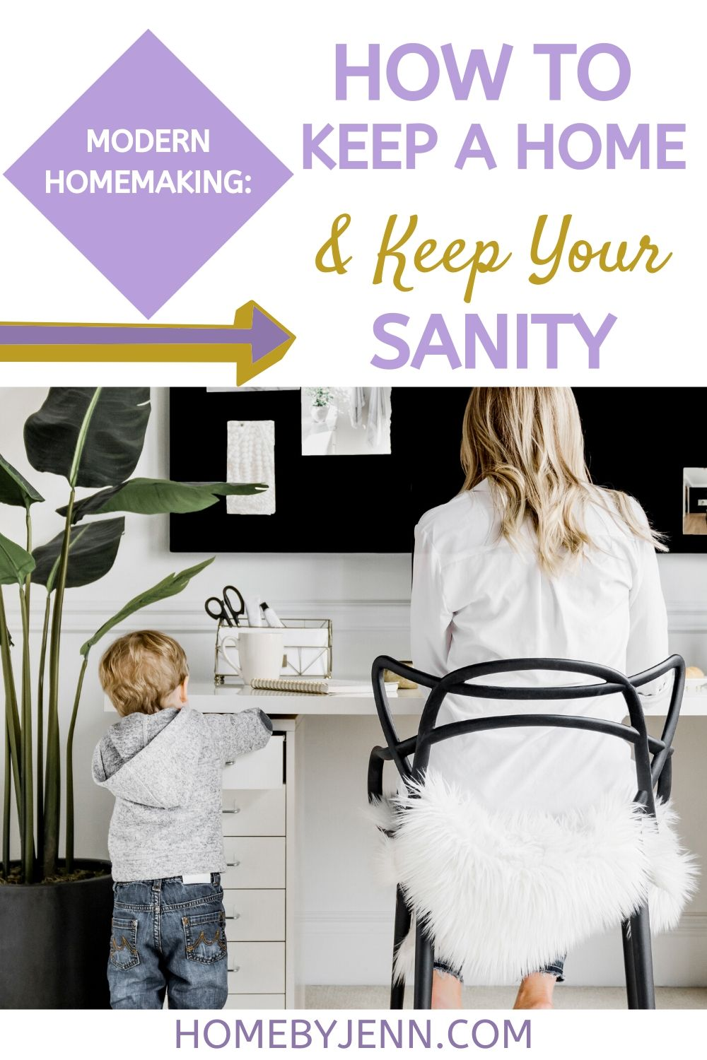 Modern Homemaking: How To Keep A Home & Keep Your Sanity ...