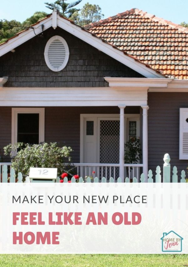 Make Your New Place Feel Like An Old Home