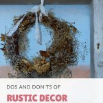 Dos & Don'ts Of Rustic Decor