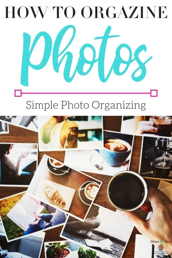 No matter how many pictures you take, if you don't organize them, it can be overwhelming. In this post, you will learn how to organize photos properly!  #organizephotos #declutterpictures #gettingorganized via @homebyjenn