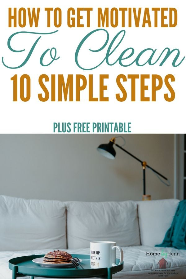 How to get motivated to clean your dirty home is hard.  Knowing where to start cleaning and setting up a cleaning routine will help #clean #cleanhome #cleaningmotivation #cleaningtips #cleaninghacks #quickcleaningtips