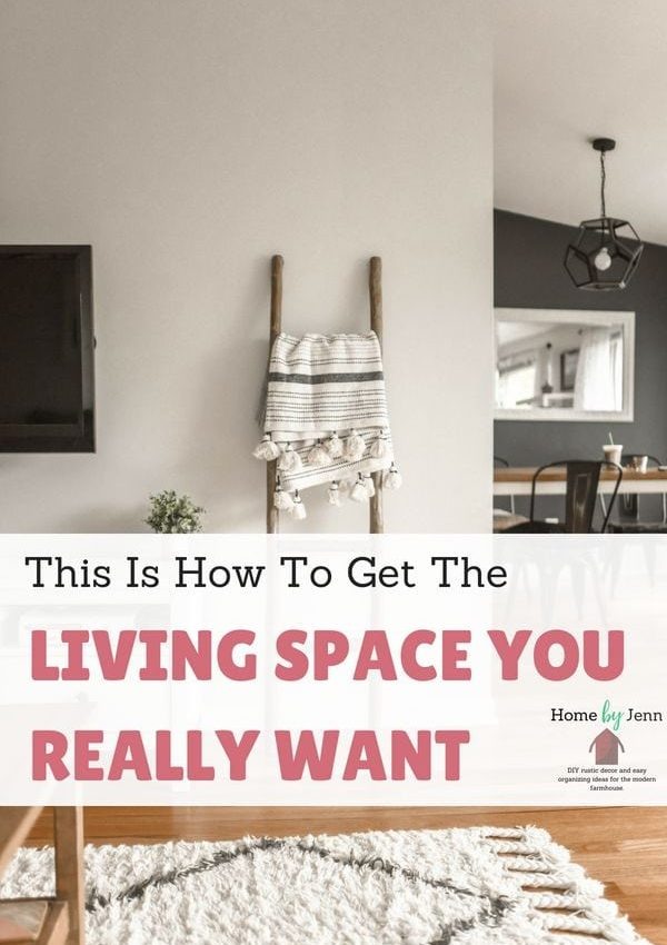 This Is How To Get The Living Space You Really Want