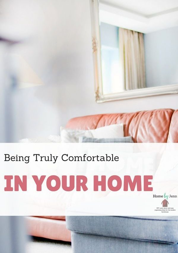 Being Truly Comfortable In Your Home