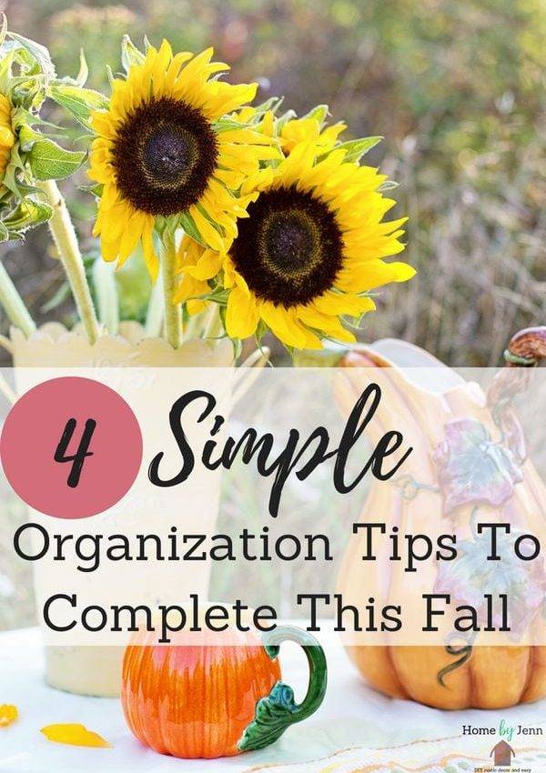 4 Simple Organization Tips To Do This Fall