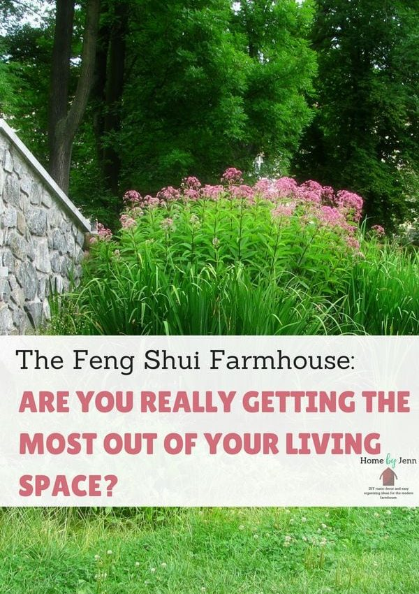 The Feng Shui Farmhouse: Are You Really Getting The Most Out Of Your Living Space?