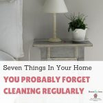 Seven Things In Your Home You Probably Forget Cleaning Regularly