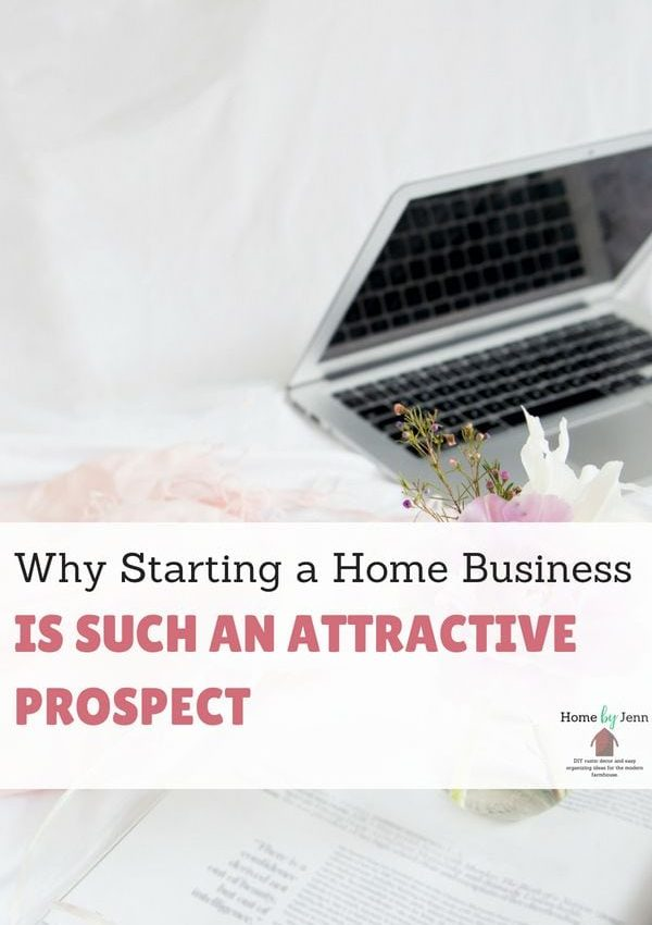 Why Starting a Home Business Is Such an Attractive Prospect