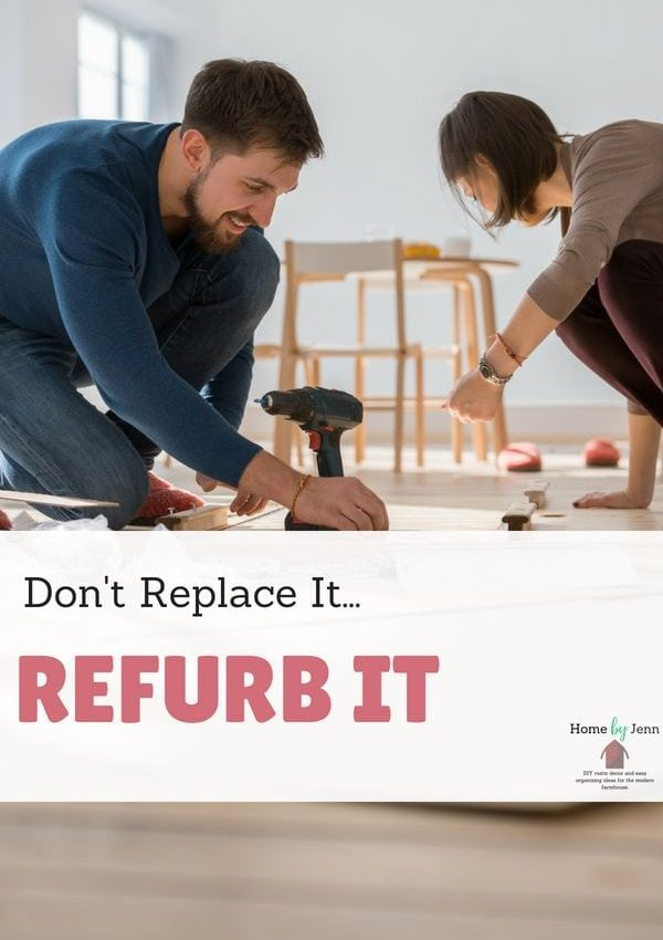 Don't Replace It… Refurb It!