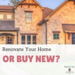 Renovate Your Home or Buy New?