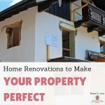 Home Renovations to Make Your Property Perfect