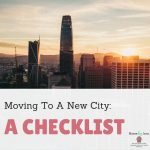 Moving To A New City: A Checklist