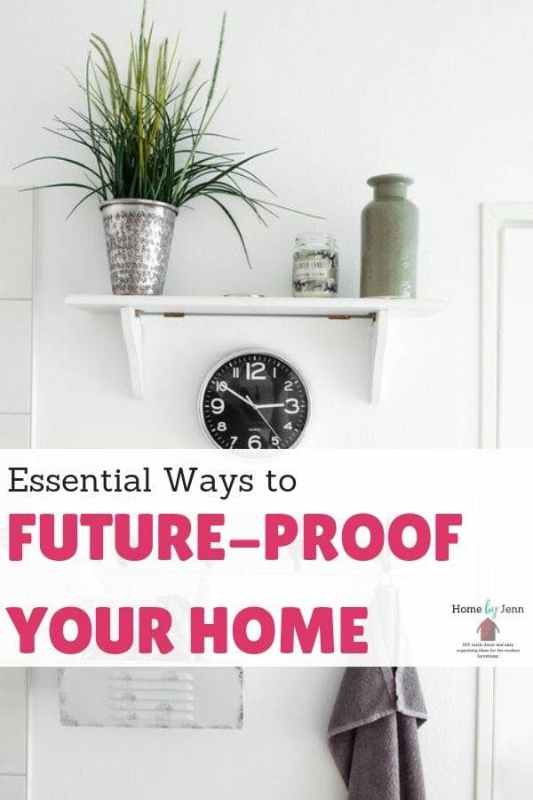 Essential Ways to Future-Proof Your Home