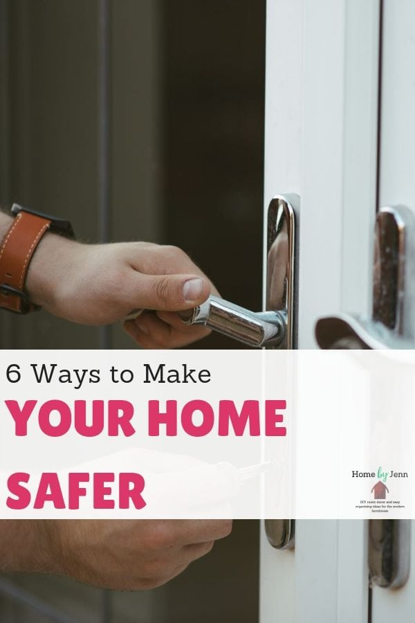 6 Ways to Make Your Home Safer via @homebyjenn