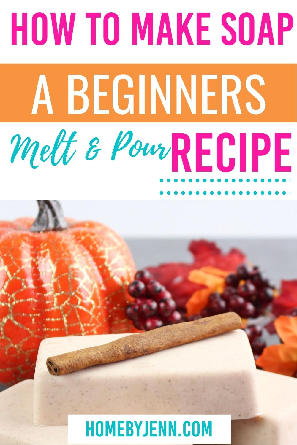 Learn how to make soap at home with these easy beginners melt and pour recipe below. Pumpkin spice bar soap is calling your name! #barsoap #meltandpour #diy #soap #nolye #sheabutter #easy #holiday via @homebyjenn