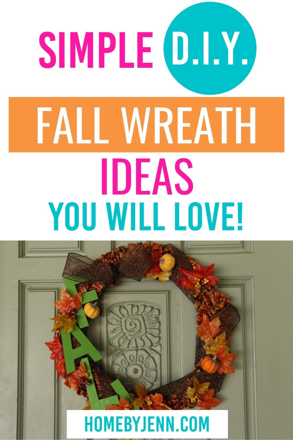 Traditionally, wreaths have always symbolized honor and victory. I'm going to share simple DIY fall wreath ideas that you'll want to start making today. #fall #wreath #tutorial #howto #decorate #easy via @homebyjenn
