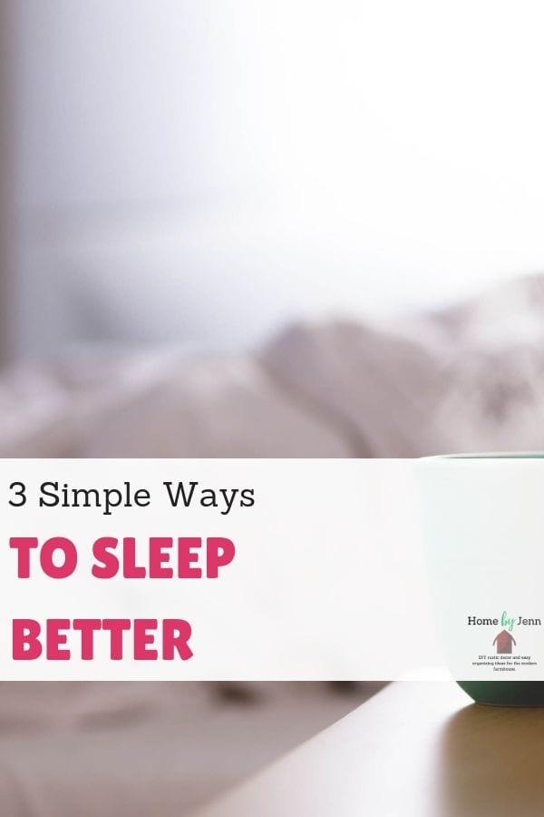 3 Simple Ways to Sleep Better via @homebyjenn