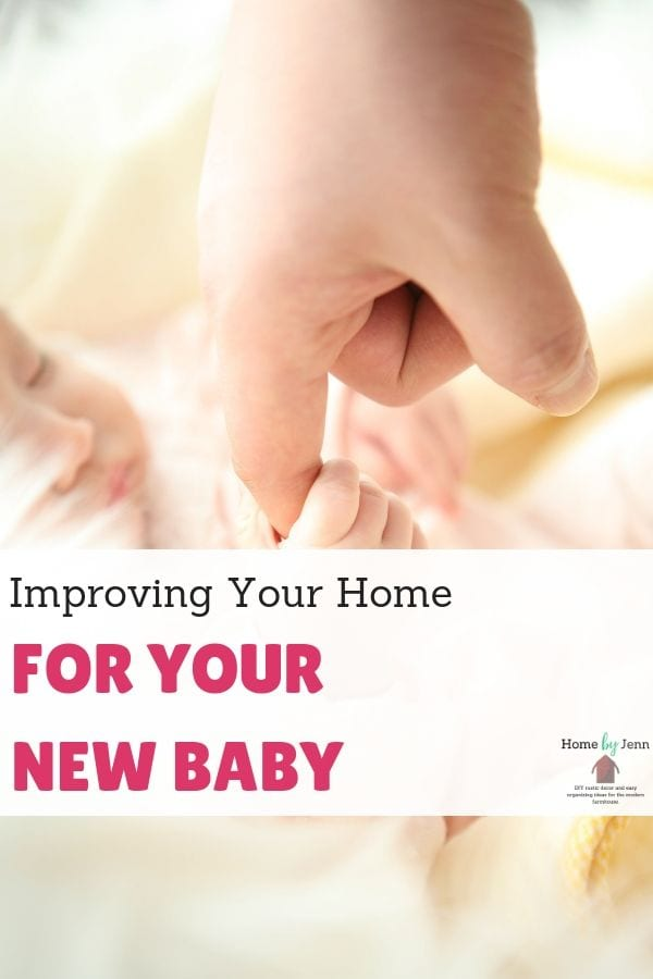 Improving Your Home For Your New Baby via @homebyjenn