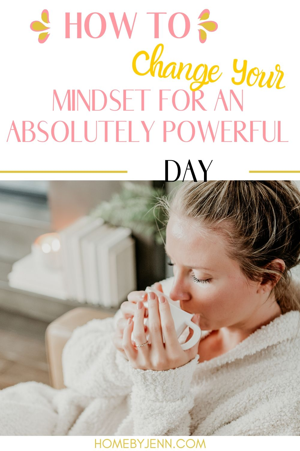 It can seem impossible to change your mindset.  Learn how to change your mindset to help you feel better and become motivated to do more. #changeyourmindset #setyourdayupright #motivated #positiveoutlook via @homebyjenn