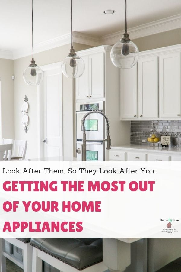Look After Them, So They Look After You: Getting The Most Out Of Your Home Appliances via @homebyjenn