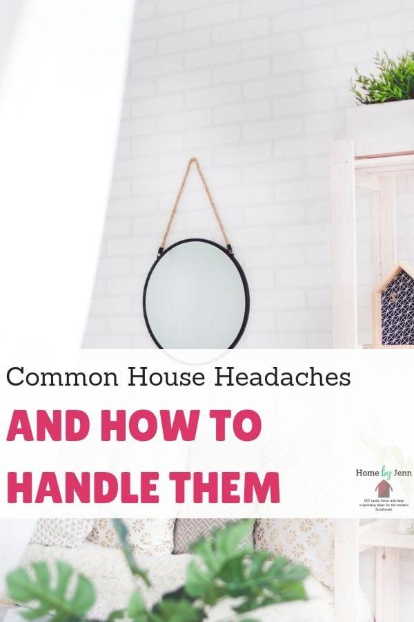 Common House Headaches and How to Handle Them via @homebyjenn