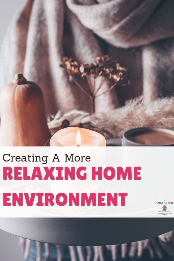 Creating A More Relaxing Home Environment