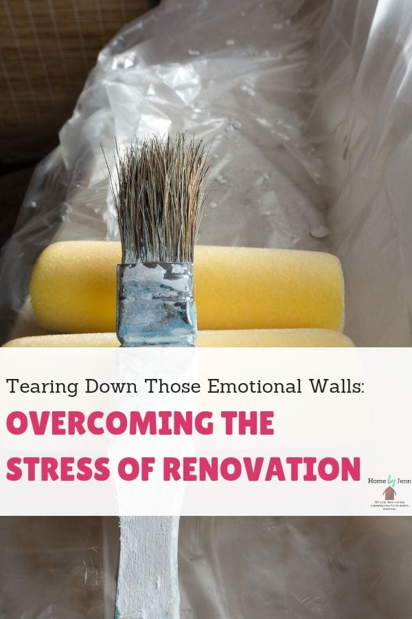 Tearing Down Those Emotional Walls: Overcoming The Stress Of Renovation via @homebyjenn