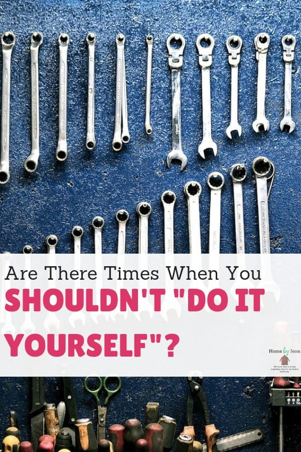 """Are There Times When You Shouldn't """"Do It Yourself""""?"""