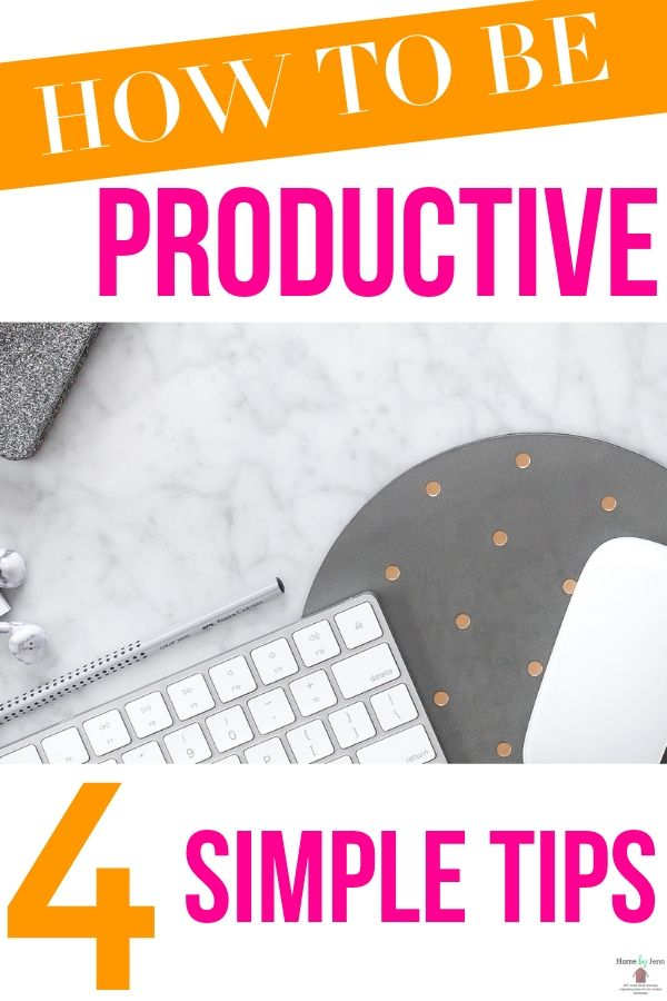 Get 4 simple tips about how to be productive.  These time saving tips will help you accomplish more each day #productive #timemanagement #timesavingtips  via @homebyjenn