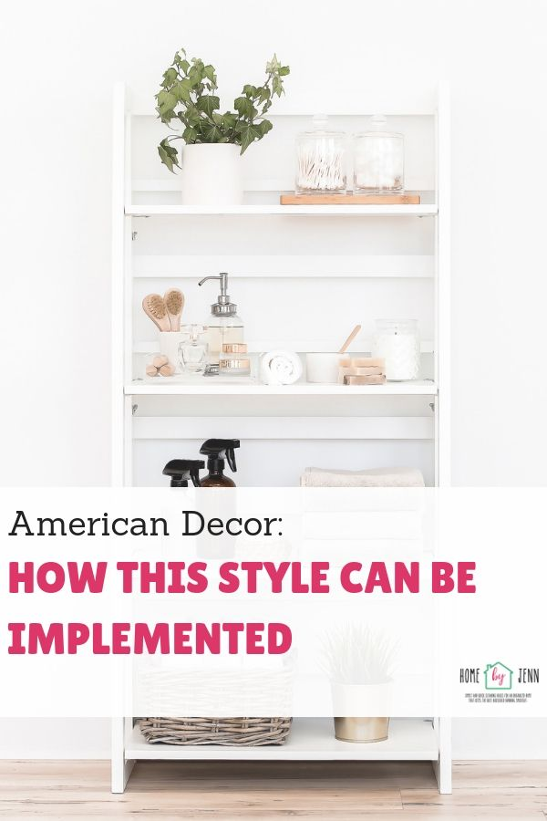 American Decor: How This Style Can Be Implemented