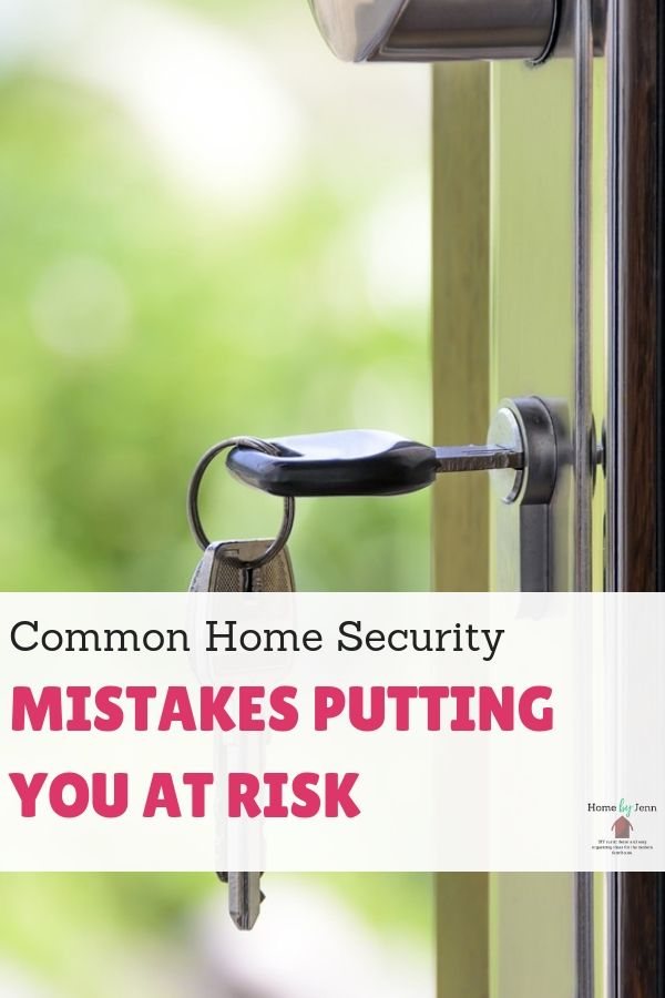 Common Home Security Mistakes Putting You At Risk via @homebyjenn