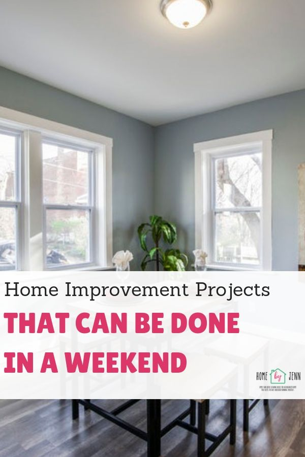 Home Improvement Projects That Can Be Done In A Weekend