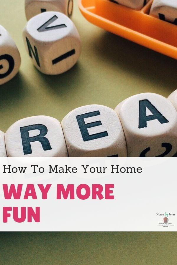 How To Make Your Home Way More Fun via @homebyjenn