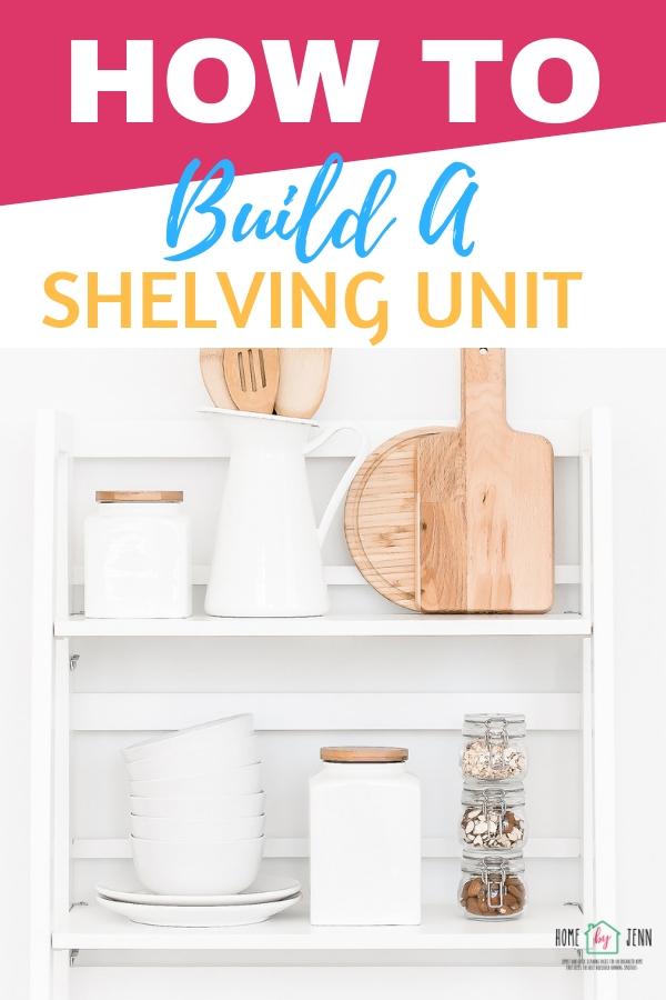 How To Build A Shelving Unit via @homebyjenn