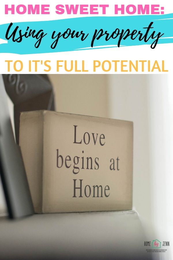 Home Sweet Home: Using Your Property to It's Full Potential via @homebyjenn