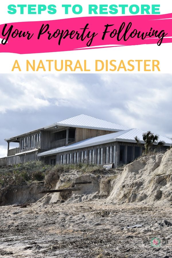 Steps To Restore Your Property Following A Natural Disaster