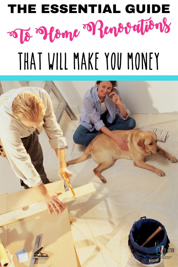 The Essential Guide To Home Renovations That Will Make You Money